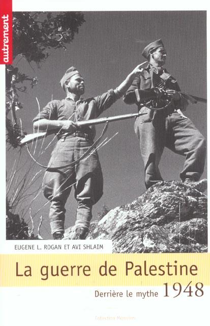 La Guerre De Palestine ; Derriere Le Mythe ; 1948