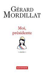 Vente Livre Numérique : Moi, présidente  - Gérard Mordillat