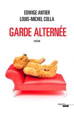 Vente Livre Numérique : Garde alternée  - Louis Michel COLLA - Edwige Antier
