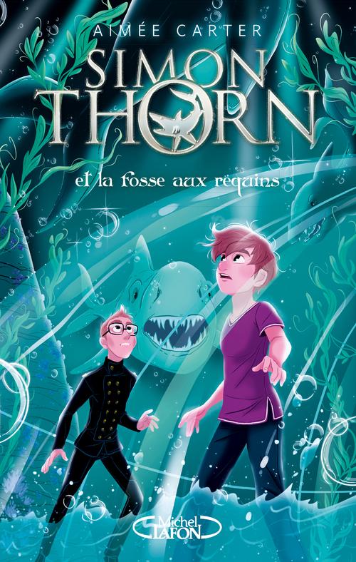 Simon Thorn  T.3 ; Simon Thorn et la fosse aux requins