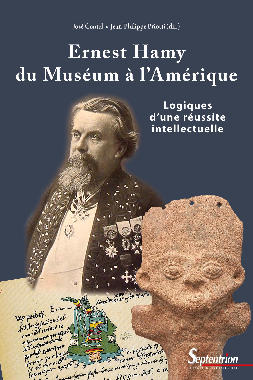 ernest hamy, du museum a l'amerique - logiques d'une reussite intellectuelle