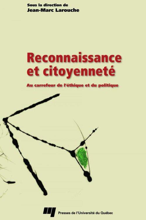 Reconnaissance et citoyenneté ; au carrefour de l'éthique et du politique