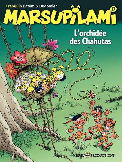 Marsupilami T.17 ; l'orchidée des Chahutas