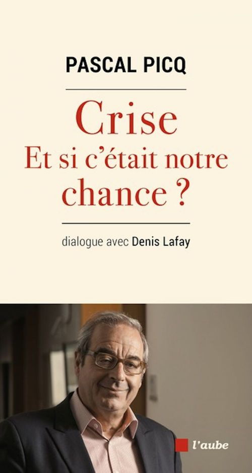 Crise, et si c'était notre chance ?