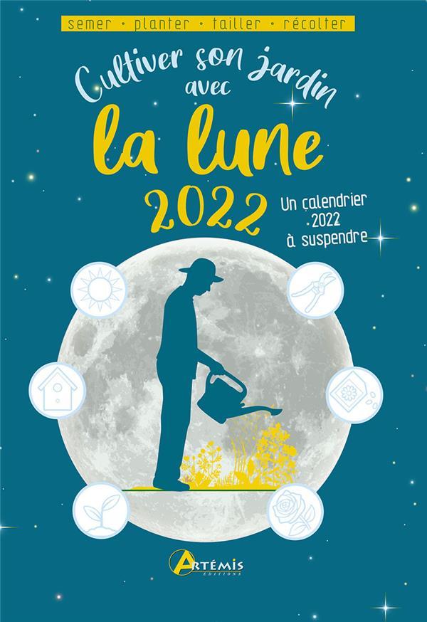 Cultiver son jardin avec la lune (édition 2022)