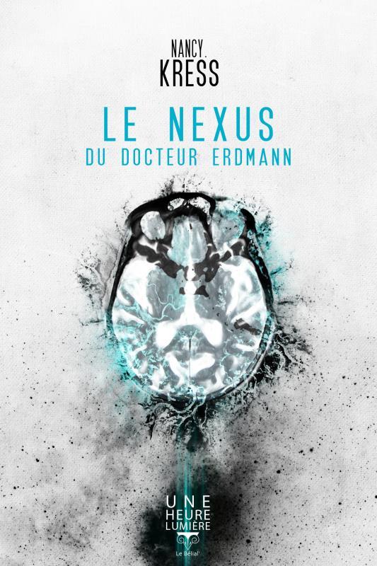 LE NEXUS DU DOCTEUR ERDMANN Kress Nancy