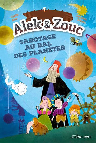 Alek et Zouc : sabotage au bal des planètes