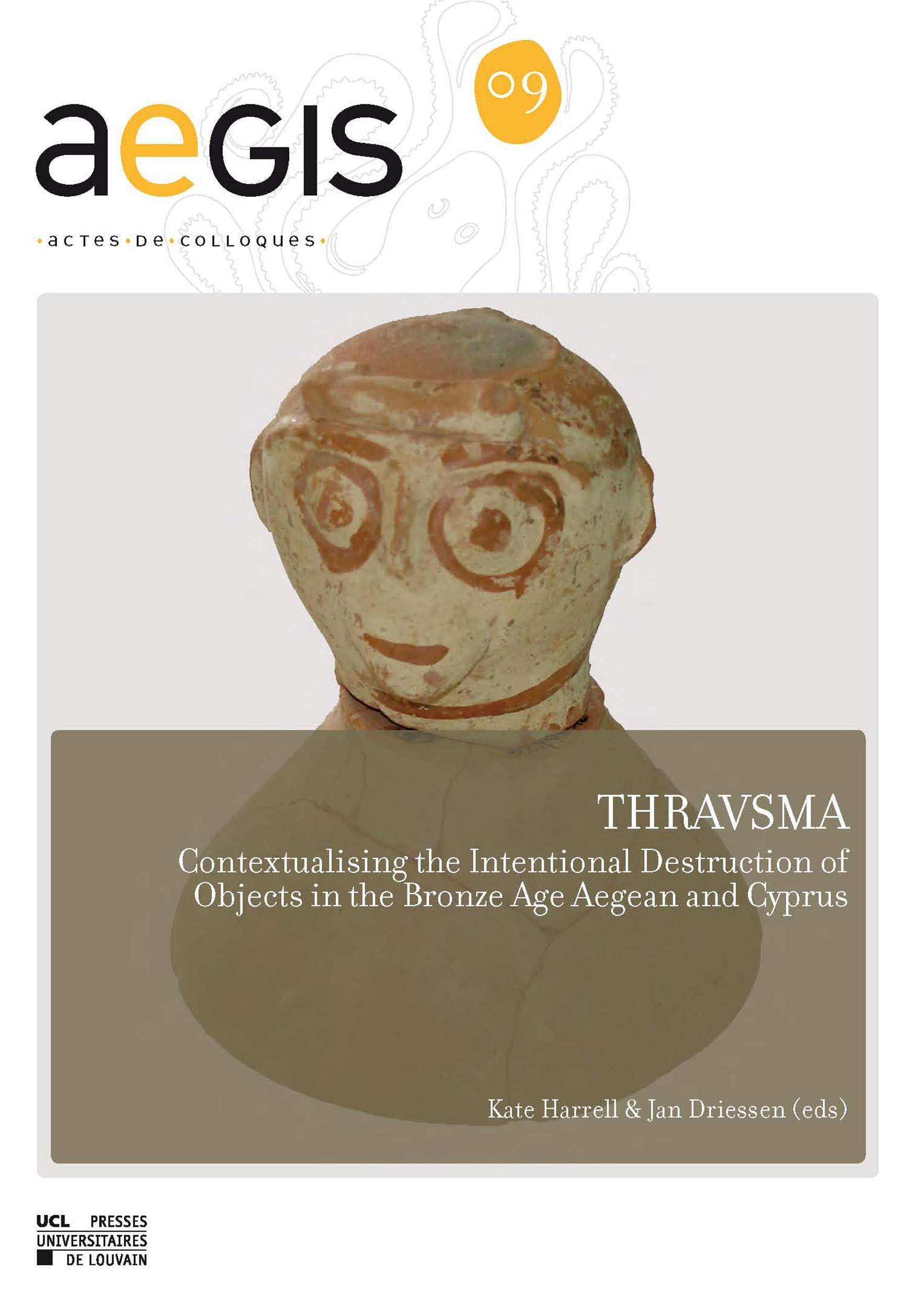 Thravsma. contextualising the intentional destruction of objects in the bronze age aegean and cyprus