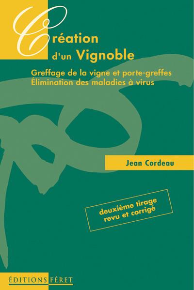 Creation d'un vignoble 2e edition