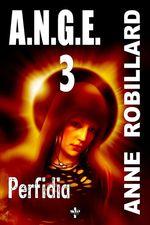 Vente Livre Numérique : A.N.G.E. 03 : Perfidia  - Anne Robillard