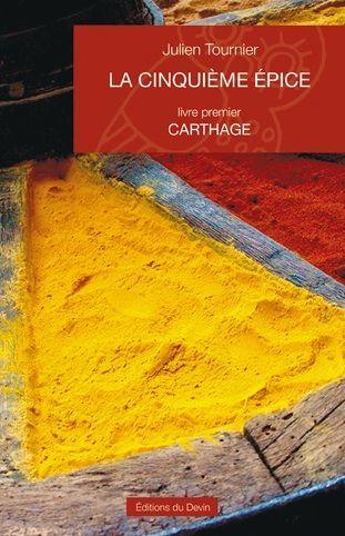 La cinquième épice t.1 ; Carthage