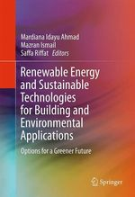 Renewable Energy and Sustainable Technologies for Building and Environmental Applications  - Mardiana Idayu Ahmad - Saffa Riffat - Mazran Ismail