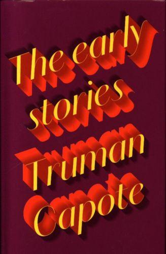 EARLY STORIES OF TRUMAN CAPOTE, THE