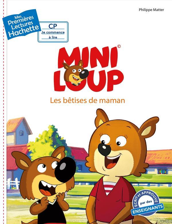 Mes premières lectures ; Mini-Loup ; les bêtises de maman