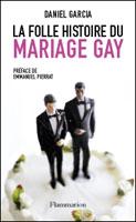 La folle histoire du mariage gay