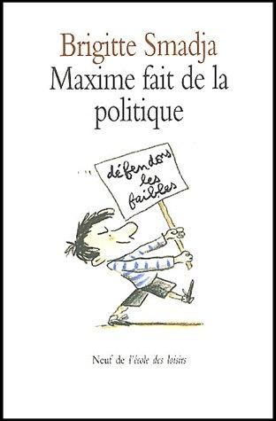 Maxime fait de la politique