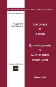 L'hirondelle et la tortue ; quatrièmes journées de la justice pénale internationale