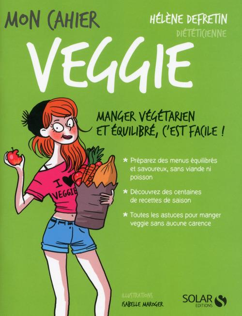 MON CAHIER ; veggie (édition 2017)