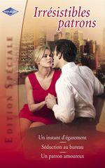 Vente EBooks : Irrésistibles patrons ; un instant d'égarement ; séduction au bureau ; un patron amoureux  - Helen Brooks - Cathy Williams - Ally Blake