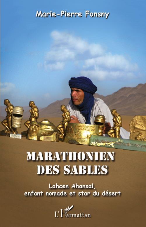Marathonien De Sables ; Lahcen Ahansal, Enfant Nomade Et Star Du Desert