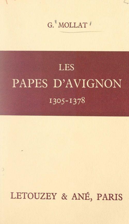 Les papes d'Avignon, 1305-1378  - Guillaume Mollat