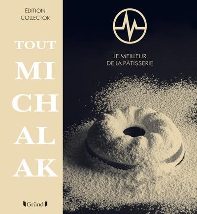 tout Michalak ; le meilleur de la pâtisserie (2e édition)