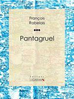 Pantagruel  - Francois Rabelais - Ligaran