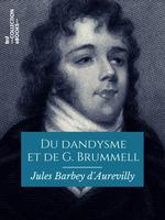 Vente Livre Numérique : Du dandysme et de G. Brummell  - Jules Barbey d'Aurevilly