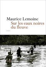 Vente EBooks : Sur les eaux noires du fleuve  - Maurice Lemoine