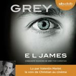 Vente AudioBook : GREY - Cinquante nuances de Grey raconté par Christian  - E. L. James
