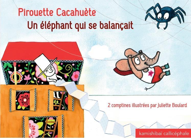 Pirouette cacahuète ; un éléphant qui se balançait