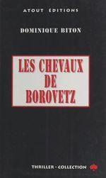 Les chevaux de Borovetz  - Dominique Biton