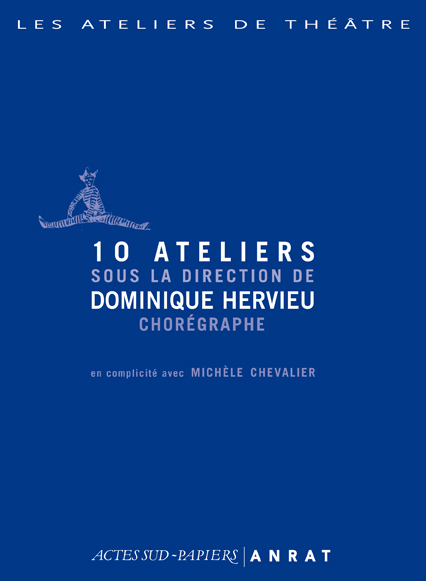 10 ateliers sous la direction de dominique hervieu chorégraphe