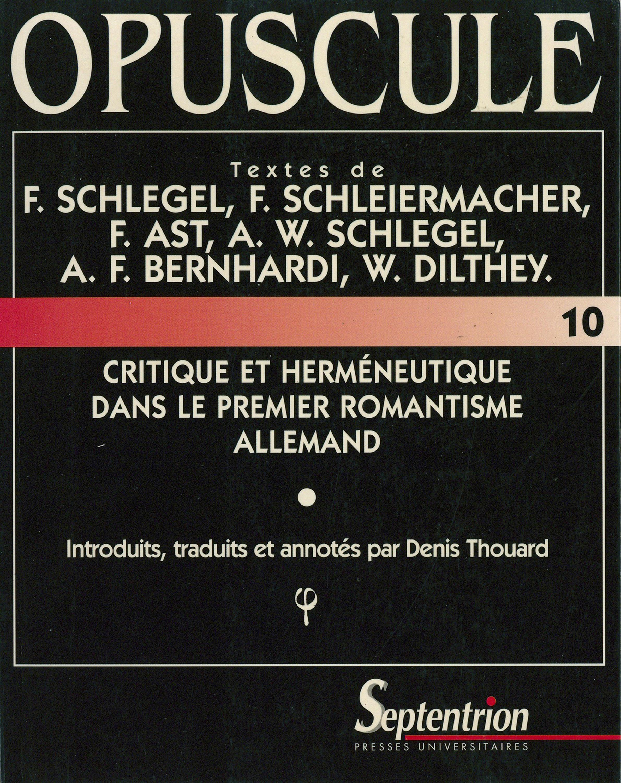 critique et hermeneutique dans le premier romantisme allemand - textes de f. schlegel, f. schleierma