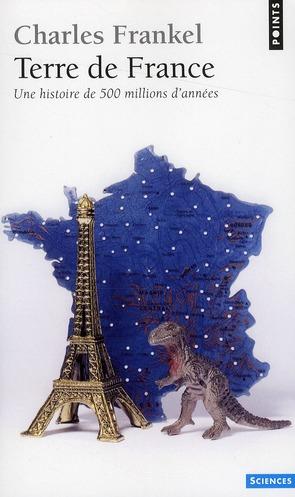 Terre de France ; une histoire de 500 millions d'années