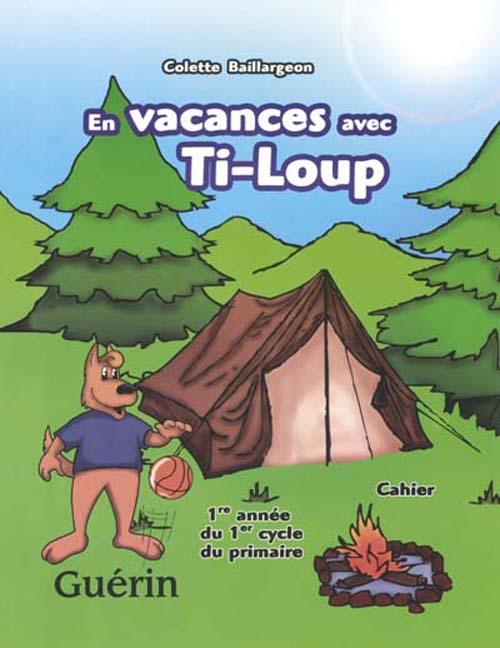 En vacances avec ti-loup ; cahier de revision ; 1ere annee ; cp