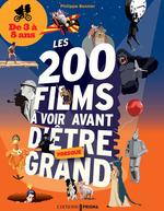 Vente Livre Numérique : Les 200 films à voir avant d'être presque grand ; de 3 à 8 ans  - Philippe Besnier - Philippe Bresnier