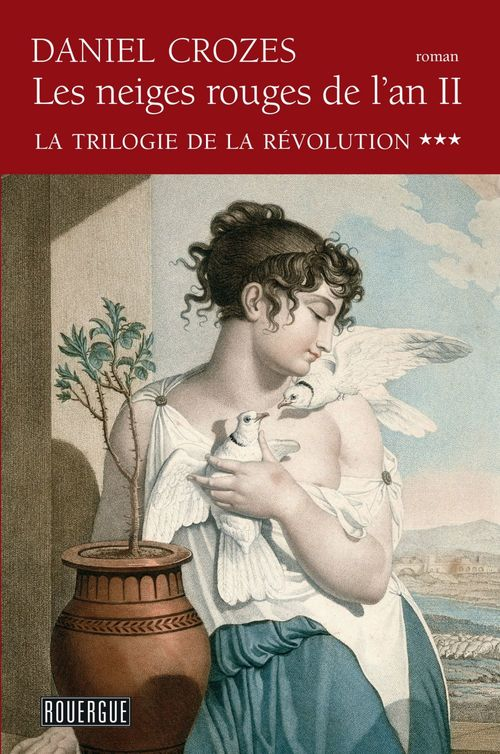 Vente EBooks : Les neiges rouges de l'an II - La trilogie de la Révolution tome 3  - Daniel Crozes