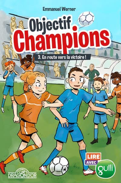objectif champions t.3 ; en route vers la victoire !