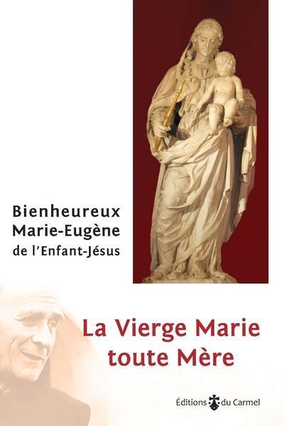 LA VIERGE MARIE TOUTE MERE