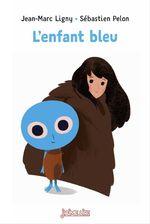 Vente Livre Numérique : L'enfant bleu  - Jean-Marc Ligny