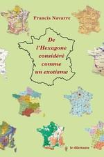 Vente EBooks : De l'hexagone considere comme un exotisme  - Francis Navarre