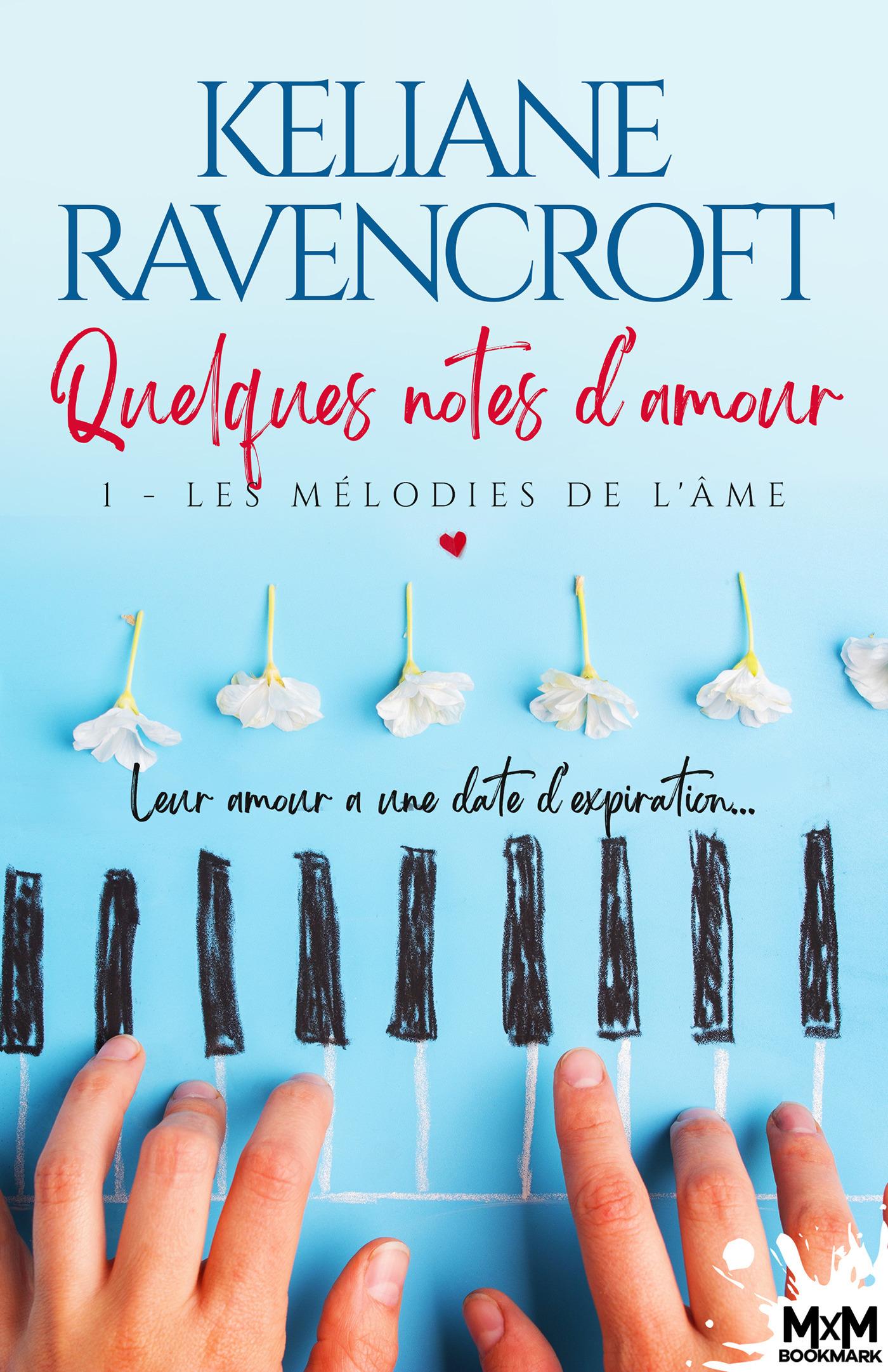 Quelques notes d'amour t.1 ; les mélodies de l'âme  - Keliane Ravencroft