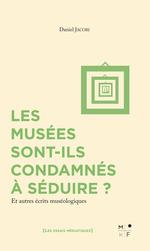 Vente Livre Numérique : Les musées sont-ils condamnés à séduire ?  - Daniel Jacobi