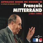 Anthologie sonore des discours de François Mitterrand (1981-1995)  - François MITTERRAND - François Mitterrand