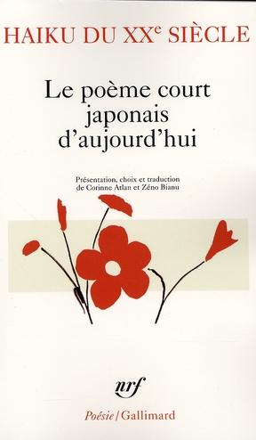 Haiku du XX siecle ; le poème court japonais d'aujourd'hui