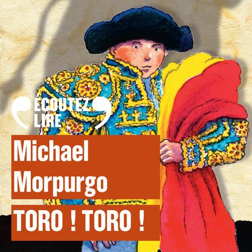 Toro ! Toro !  - Michael Morpurgo