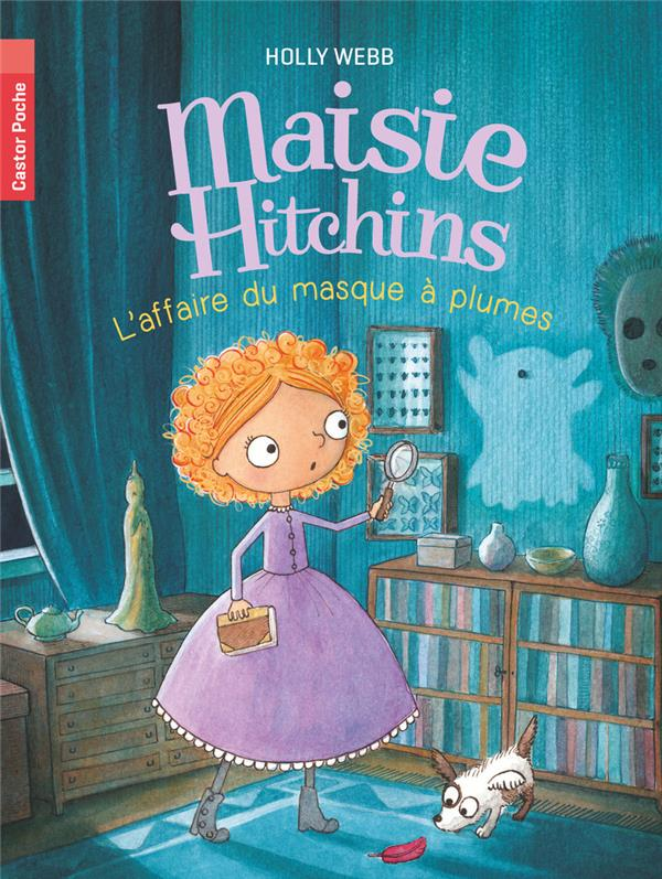 Maisie hitchins t.4 ; l'affaire du masque à plumes