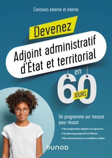 Devenez adjoint administratif d'Etat et territorial en 60 jours ; concours externe et interne (édition 2020/2021)