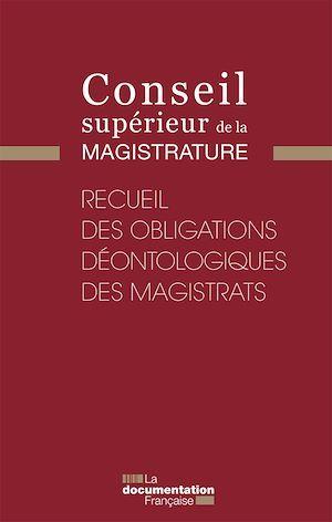Recueil des obligations déontologiques des magistrats
